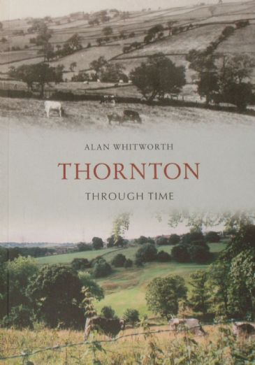 Thornton Through Time, by Alan Whitworth